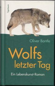 Buchtipp: »Wolfs letzter Tag«